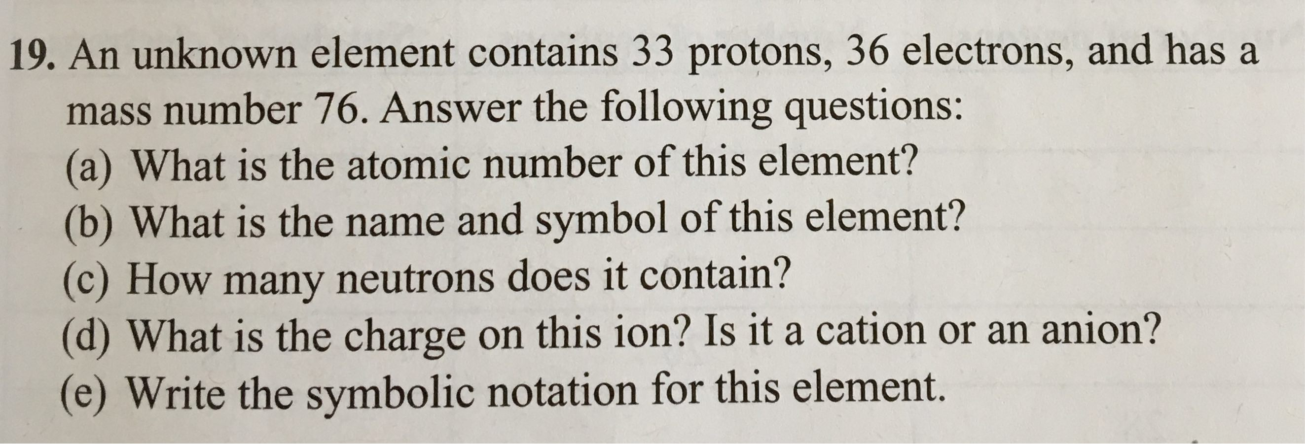 An unknown element contains 33 protons 36 electrons and has a an unknown element contains 33 protons 36 electrons and has a mass number 76 answer the following questions a what is the atomic number of this gamestrikefo Images